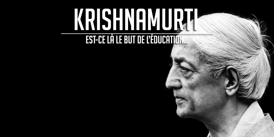 Krishnamurti_Education_Slider_Les_Insoumis